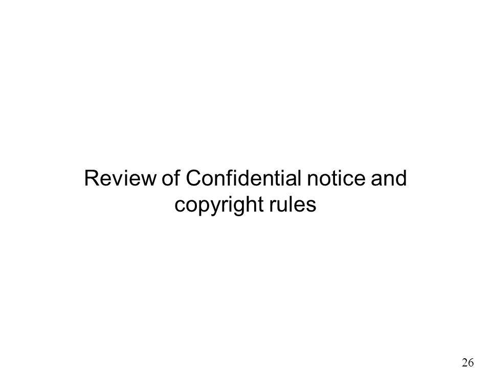 Review of Confidential notice and copyright rules 26