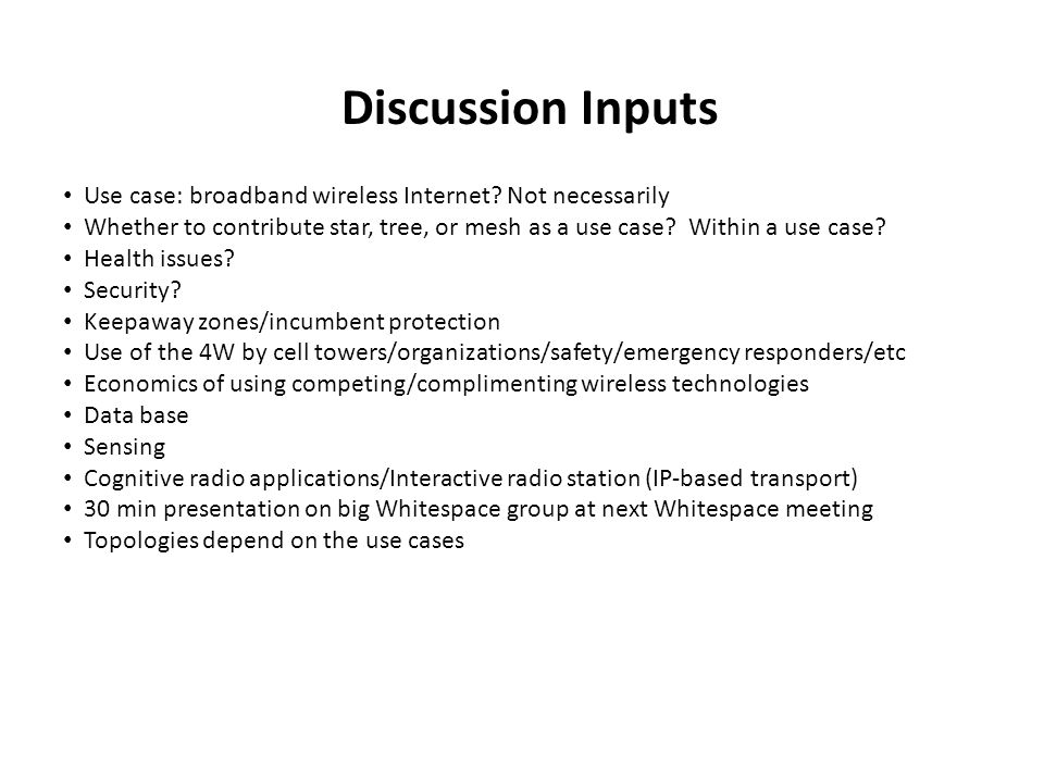 Discussion Inputs Use case: broadband wireless Internet.