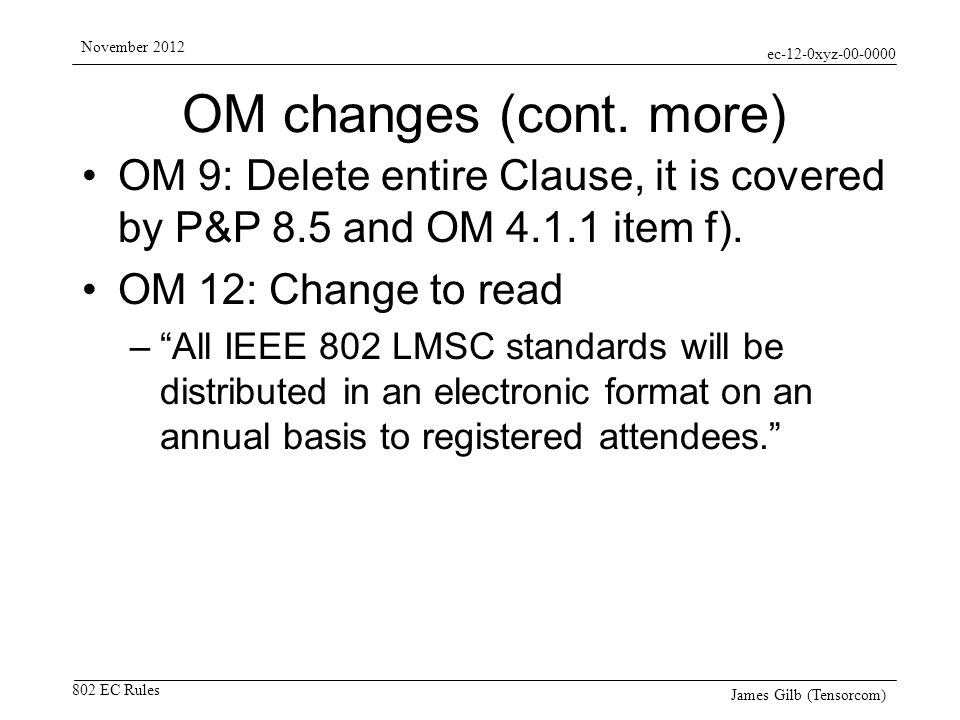ec-12-0xyz-00-0000 802 EC Rules November 2012 James Gilb (Tensorcom) OM changes (cont.