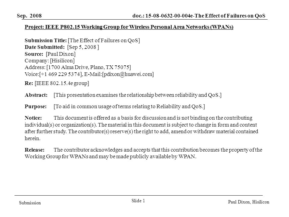 Sep. 2008 doc.: 15-08-0632-00-004e-The Effect of Failures on QoS Slide 1 Submission Paul Dixon, Hisilicon Project: IEEE P802.15 Working Group for Wire
