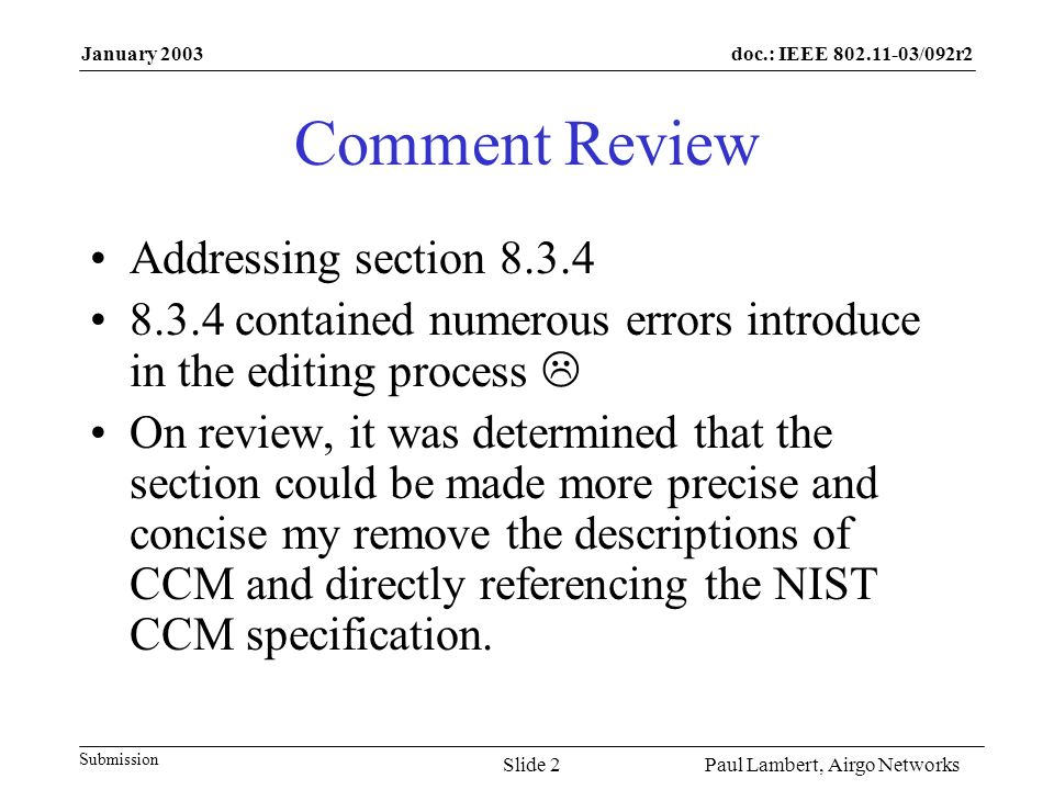 doc.: IEEE 802.11-03/092r2 Submission January 2003 Paul Lambert, Airgo NetworksSlide 2 Comment Review Addressing section 8.3.4 8.3.4 contained numerou