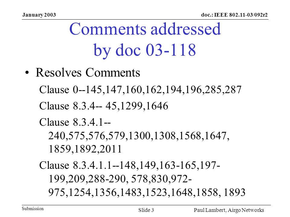 doc.: IEEE 802.11-03/092r2 Submission January 2003 Paul Lambert, Airgo NetworksSlide 3 Comments addressed by doc 03-118 Resolves Comments Clause 0--14