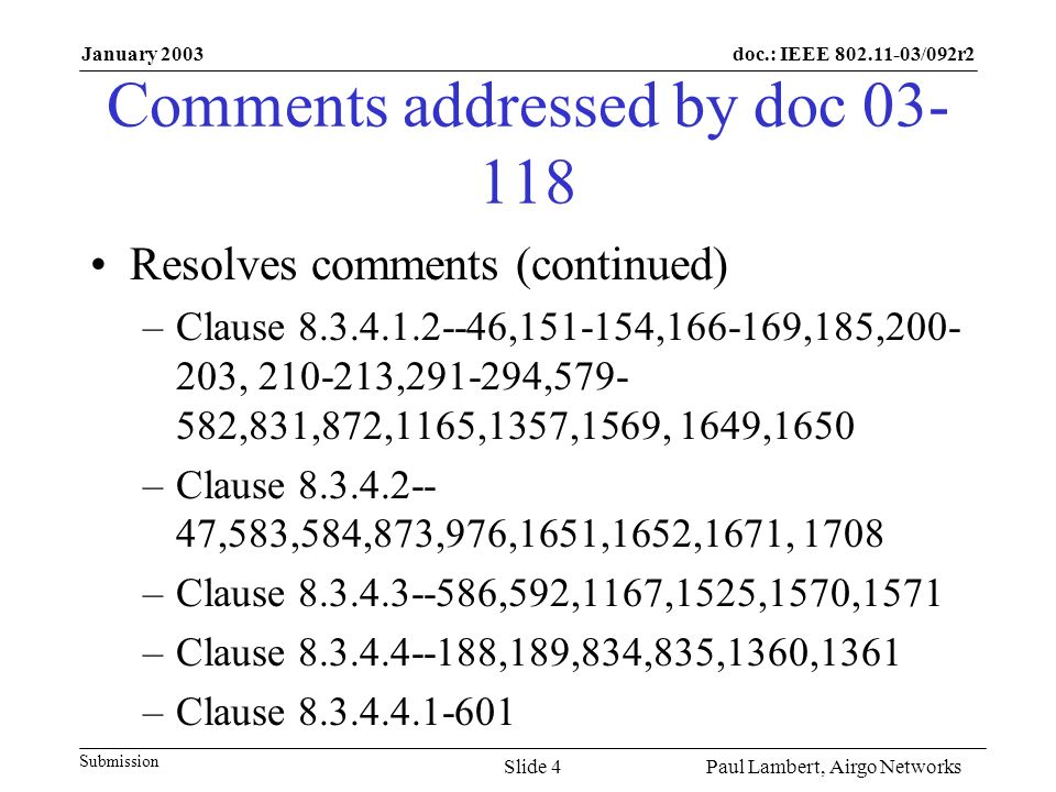 doc.: IEEE 802.11-03/092r2 Submission January 2003 Paul Lambert, Airgo NetworksSlide 4 Comments addressed by doc 03- 118 Resolves comments (continued)
