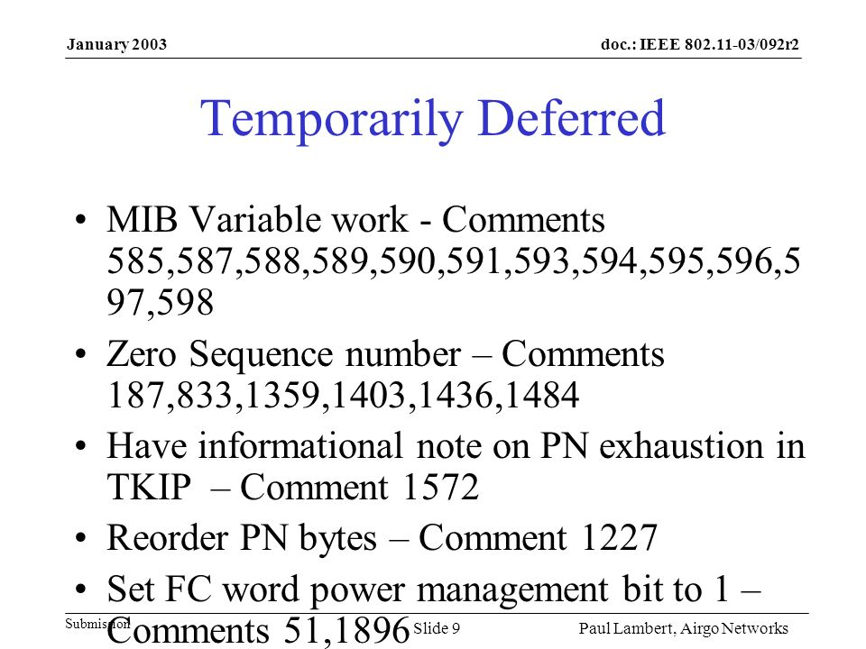doc.: IEEE 802.11-03/092r2 Submission January 2003 Paul Lambert, Airgo NetworksSlide 9 Temporarily Deferred MIB Variable work - Comments 585,587,588,5