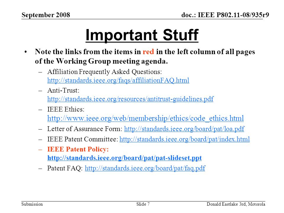 doc.: IEEE P802.11-08/935r9 Submission September 2008 Donald Eastlake 3rd, MotorolaSlide 7 Important Stuff Note the links from the items in red in the