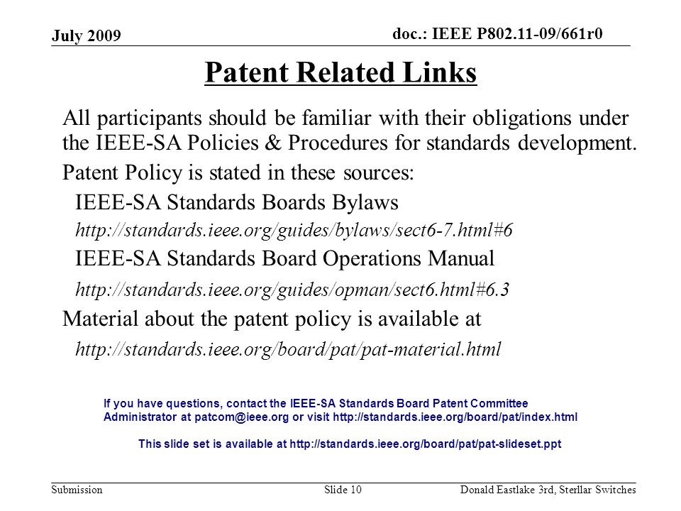 doc.: IEEE P802.11-09/661r0 Submission July 2009 Donald Eastlake 3rd, Sterllar SwitchesSlide 10 Patent Related Links All participants should be famili