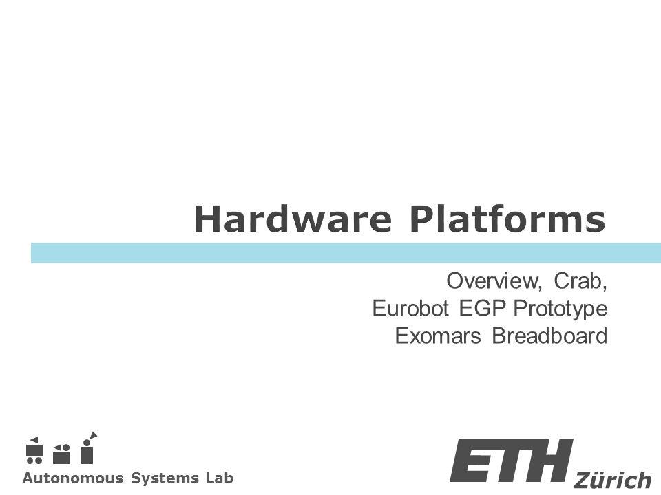 Zürich Autonomous Systems Lab Overview, Crab, Eurobot EGP Prototype Exomars Breadboard