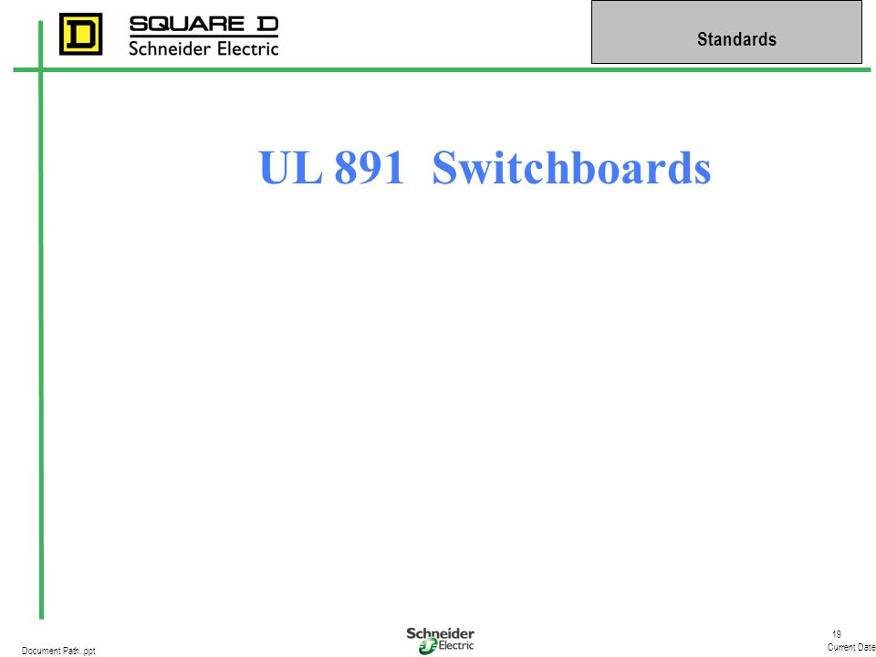 19 Current Date Standards Document Path..ppt UL 891 Switchboards
