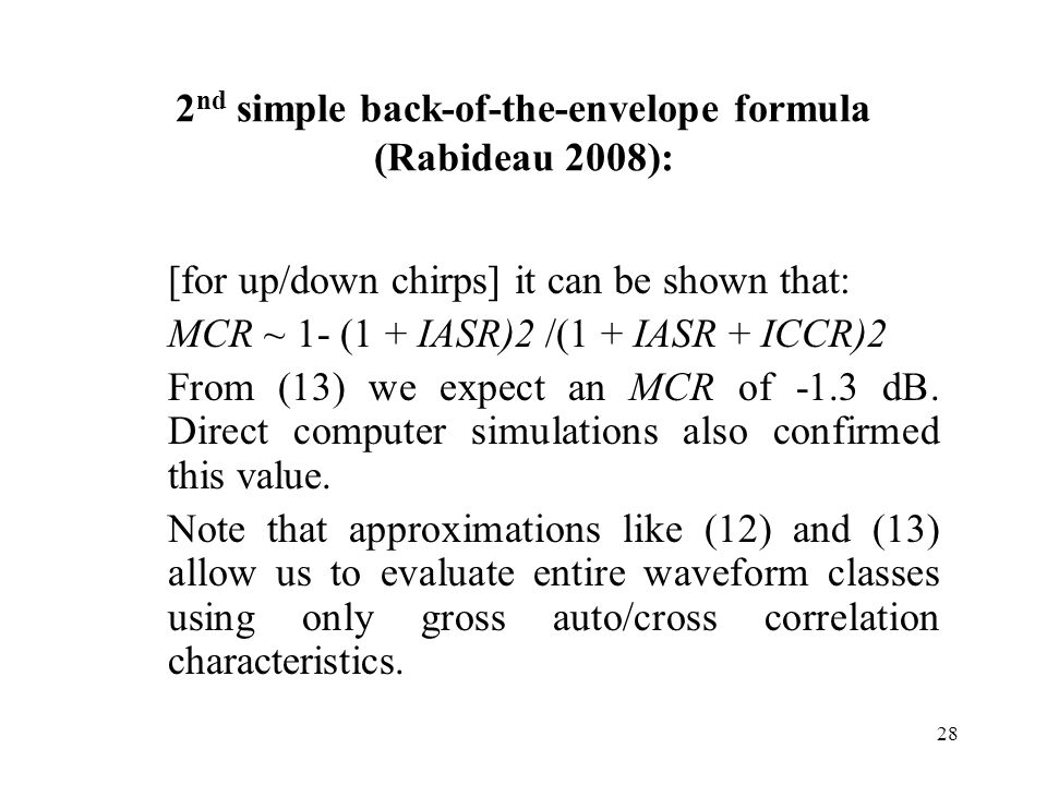 2 nd simple back-of-the-envelope formula (Rabideau 2008): [for up/down chirps] it can be shown that: MCR ~ 1- (1 + IASR)2 /(1 + IASR + ICCR)2 From (13