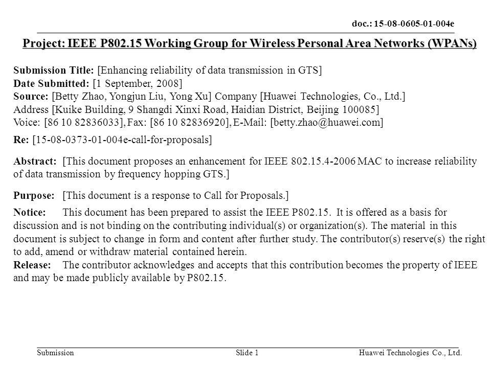 doc.: 15-08-0605-01-004e Submission Huawei Technologies Co., Ltd.Slide 2 Enhancing reliability of data transmission in GTS Yongjun Liu, Yong Xu, Betty Zhao Huawei Technologies Co., Ltd.