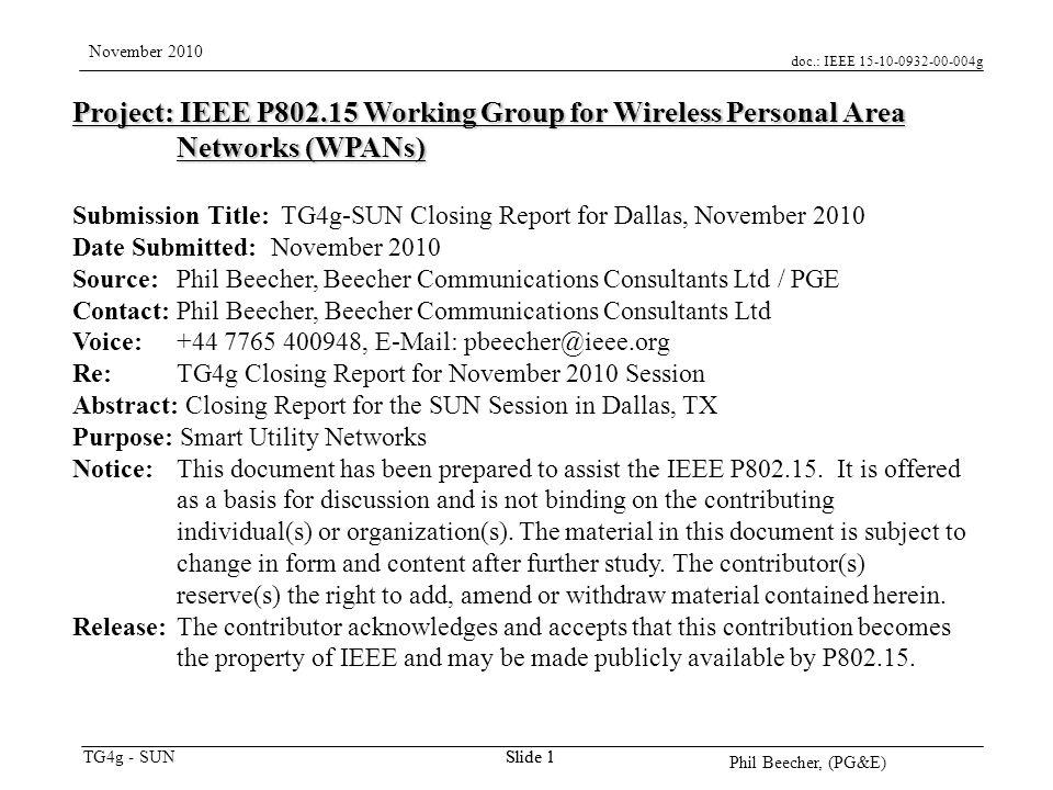 doc.: IEEE 15-10-0932-00-004g TG4g - SUN November 2010 Phil Beecher, (PG&E) Slide 2 TG4g-SUN PAR Scope This Standard defines an amendment to IEEE 802.15.4.