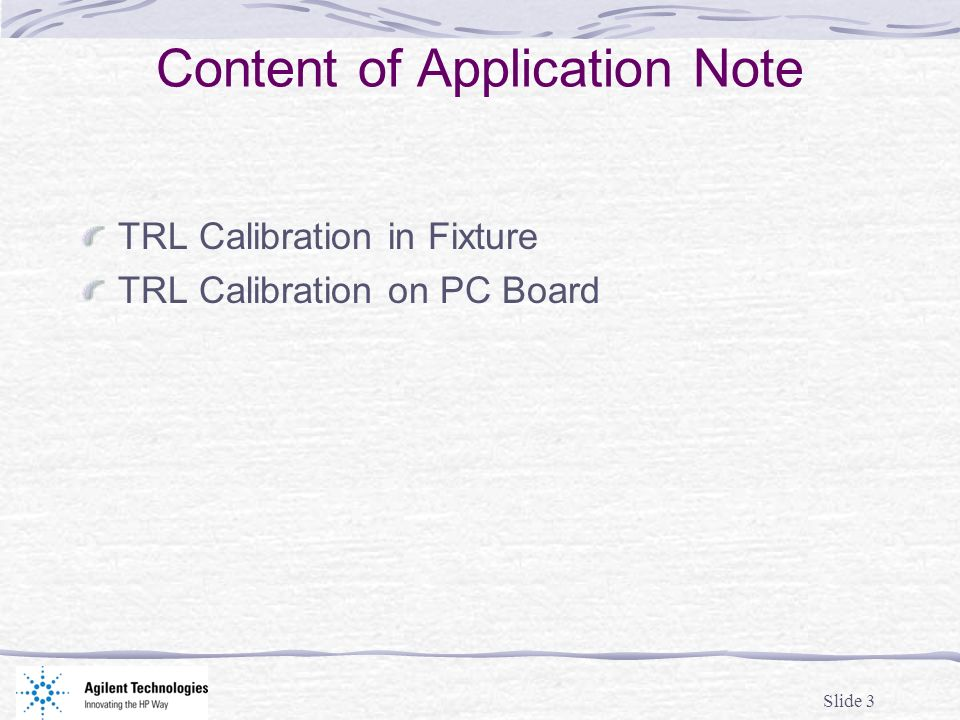 Slide 3 Content of Application Note TRL Calibration in Fixture TRL Calibration on PC Board