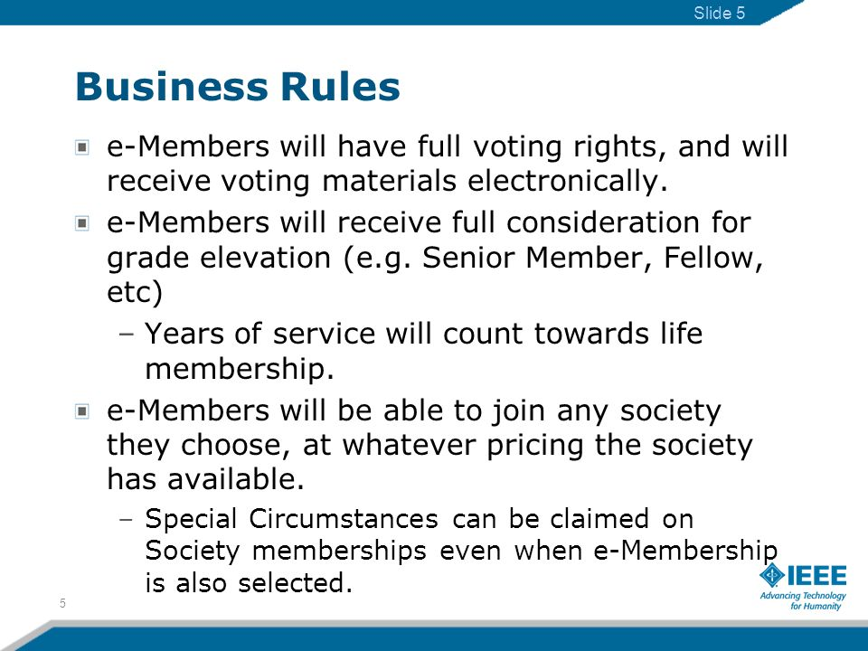 Business Rules e-Members will have full voting rights, and will receive voting materials electronically.