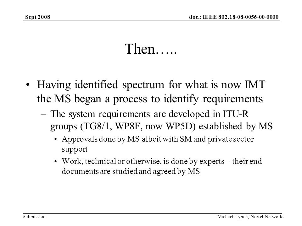 doc.: IEEE Submission Sept 2008 Michael Lynch, Nortel Networks Then…..