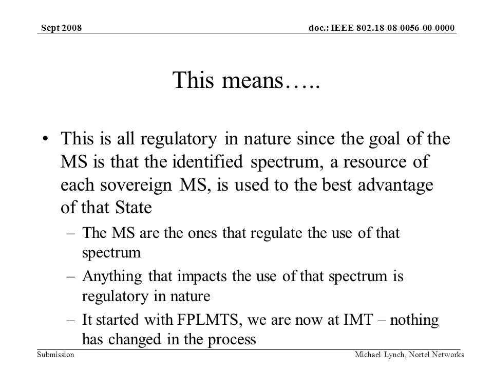 doc.: IEEE Submission Sept 2008 Michael Lynch, Nortel Networks This means…..