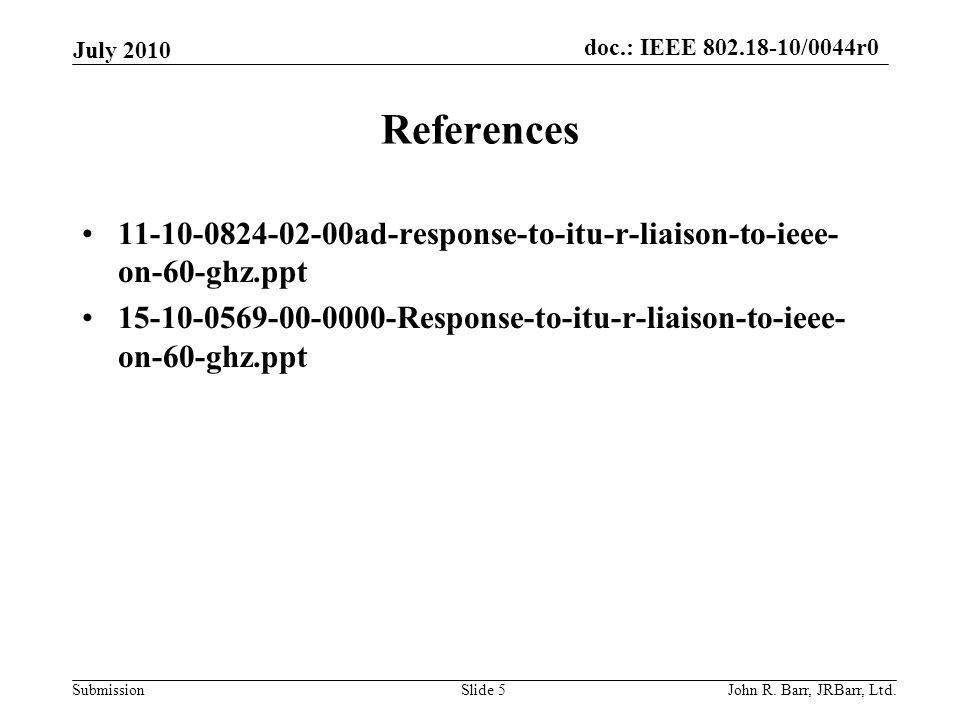 doc.: IEEE 802.18-10/0044r0 Submission July 2010 John R.