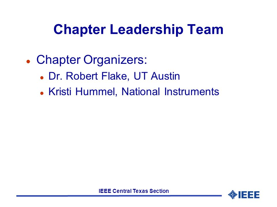IEEE Central Texas Section Chapter Leadership Team l Chapter Organizers: l Dr.