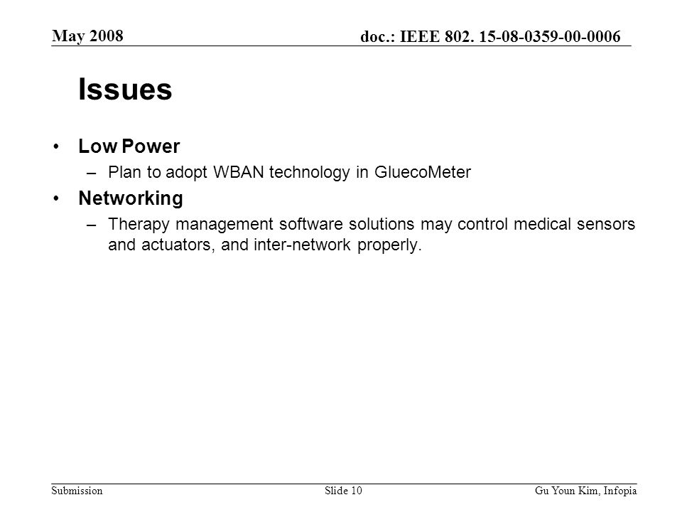 doc.: IEEE 802. 15-08-0359-00-0006 Submission May 2008 Gu Youn Kim, InfopiaSlide 10 Low Power –Plan to adopt WBAN technology in GluecoMeter Networking