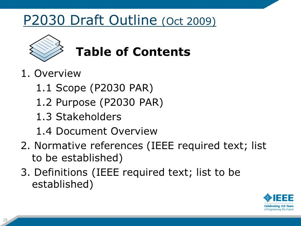 P2030 Draft Outline (Oct 2009) 1. Overview 1.1 Scope (P2030 PAR) 1.2 Purpose (P2030 PAR) 1.3 Stakeholders 1.4 Document Overview 2. Normative reference