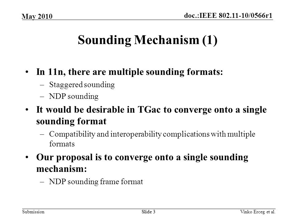 doc.:IEEE 802.11-10/0566r1 Submission May 2010 Sounding Mechanism (1) In 11n, there are multiple sounding formats: –Staggered sounding –NDP sounding I