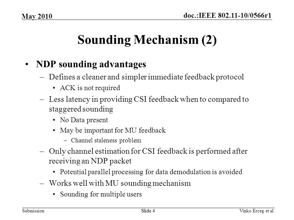 doc.:IEEE 802.11-10/0566r1 Submission May 2010 Sounding Mechanism (2) NDP sounding advantages –Defines a cleaner and simpler immediate feedback protoc