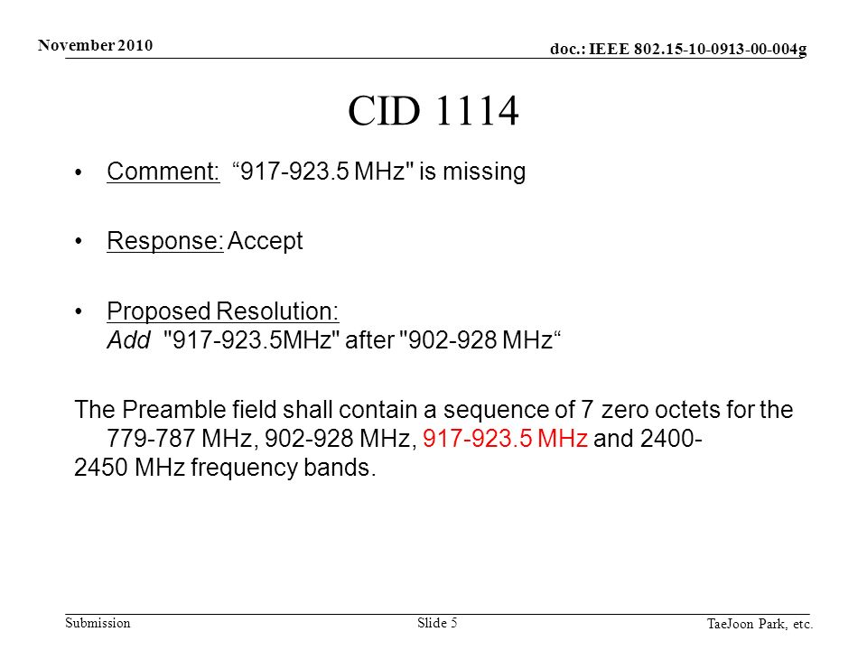 doc.: IEEE 802.15-10-0913-00-004g Submission November 2010 TaeJoon Park, etc. Slide 5 CID 1114 Comment: 917-923.5 MHz