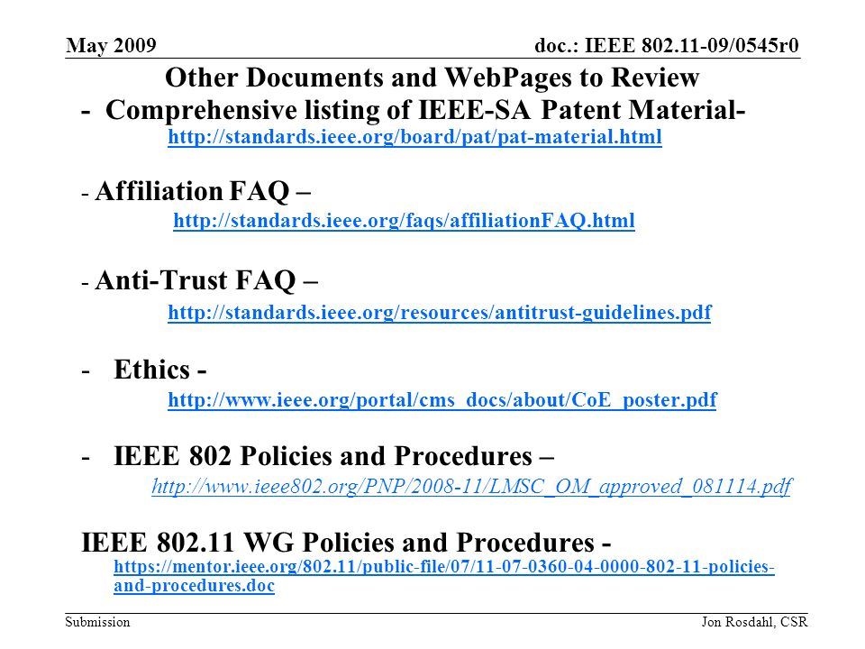 doc.: IEEE 802.11-09/0545r0 Submission May 2009 Jon Rosdahl, CSR 802.11 P&P Status During the March Plenary, Proposed P&P submitted as 11-09-0001r0.