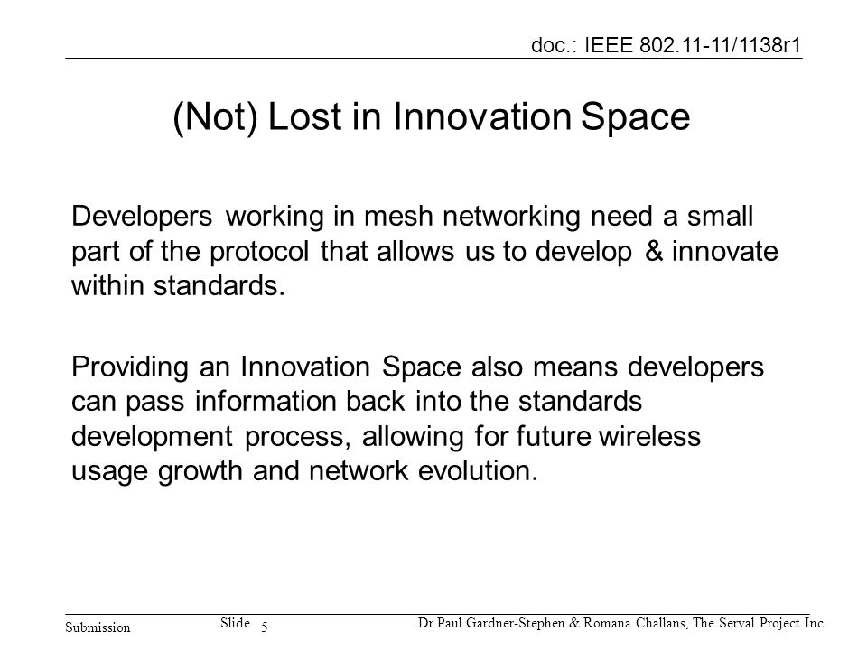 5 doc.: IEEE 802.11-11/1138r1 Submission SlideDr Paul Gardner-Stephen & Romana Challans, The Serval Project Inc.