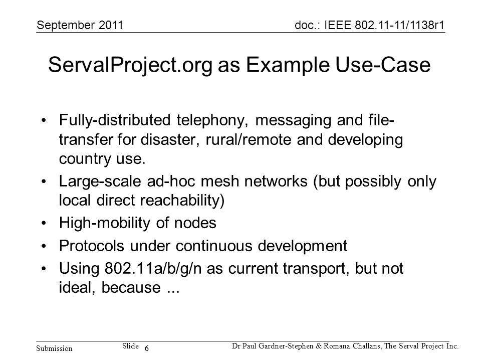 6 doc.: IEEE 802.11-11/1138r1 Submission SlideDr Paul Gardner-Stephen & Romana Challans, The Serval Project Inc.