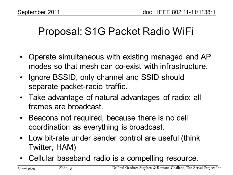 8 doc.: IEEE 802.11-11/1138r1 Submission SlideDr Paul Gardner-Stephen & Romana Challans, The Serval Project Inc.
