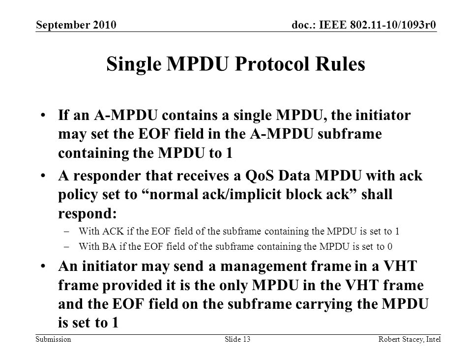 doc.: IEEE 802.11-10/1093r0 Submission If an A-MPDU contains a single MPDU, the initiator may set the EOF field in the A-MPDU subframe containing the