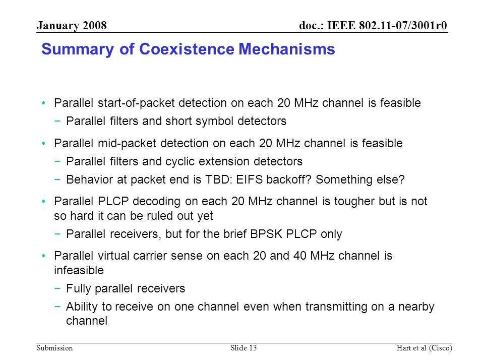 doc.: IEEE 802.11-07/3001r0 Submission January 2008 Hart et al (Cisco)Slide 13 Summary of Coexistence Mechanisms Parallel start-of-packet detection on