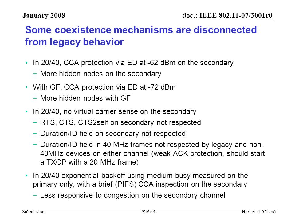 doc.: IEEE 802.11-07/3001r0 Submission January 2008 Hart et al (Cisco)Slide 15 Strawpoll If VHT produced a PAR for 5 GHz operation, would you support further investigation into improved legacy coexistence methods such as are described on slide 13.