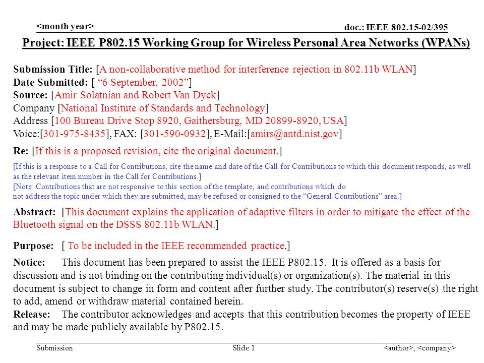 doc.: IEEE 802.15-02/395 Submission, Slide 1 Project: IEEE P802.15 Working Group for Wireless Personal Area Networks (WPANs) Submission Title: [A non-