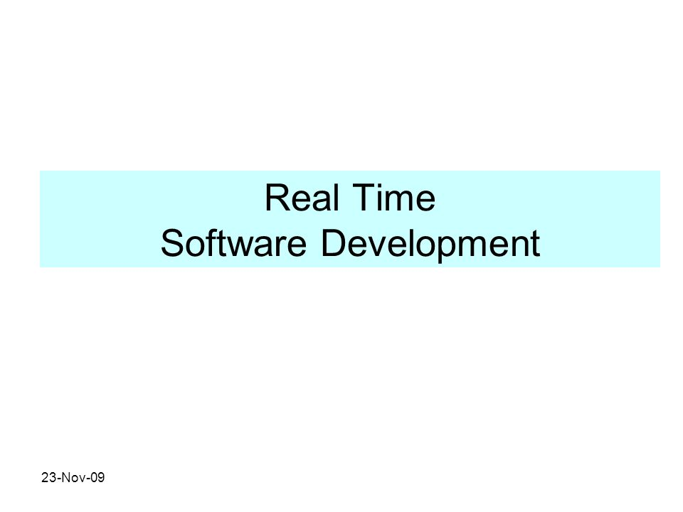 23-Nov-09 Real Time Software Development