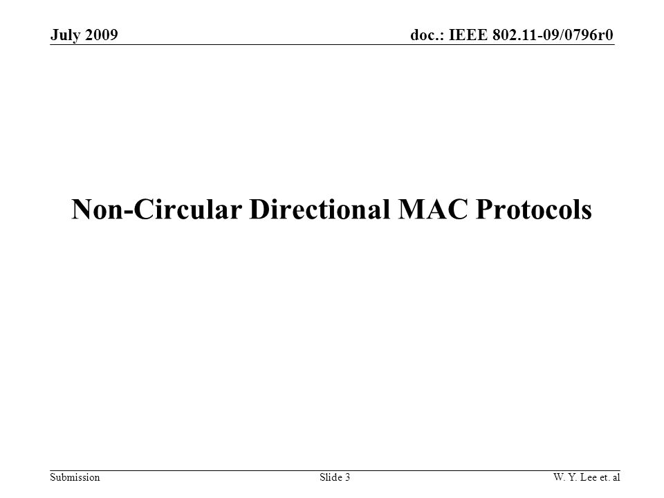 doc.: IEEE 802.11-09/0796r0 Submission Non-Circular Directional MAC Protocols Slide 3W.