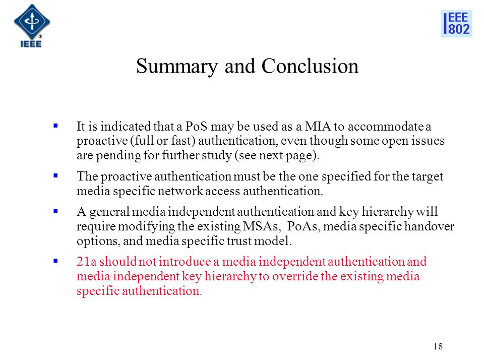18 Summary and Conclusion It is indicated that a PoS may be used as a MIA to accommodate a proactive (full or fast) authentication, even though some open issues are pending for further study (see next page).