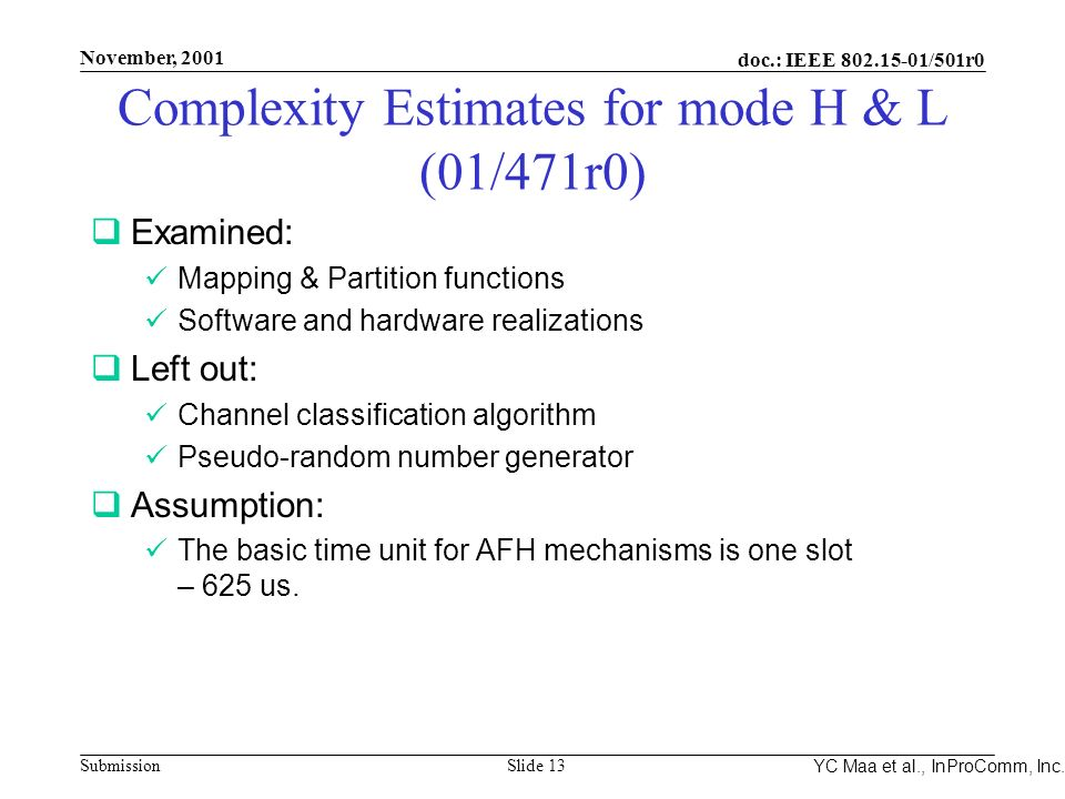 Integrated Programmable Communications, Inc. November, 2001 doc.: IEEE 802.15-01/501r0 Submission Slide 13 YC Maa et al., InProComm, Inc. Complexity E