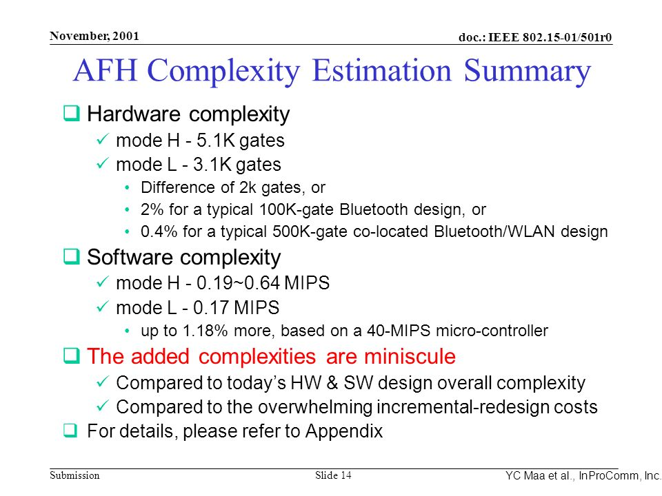 Integrated Programmable Communications, Inc. November, 2001 doc.: IEEE 802.15-01/501r0 Submission Slide 14 YC Maa et al., InProComm, Inc. AFH Complexi