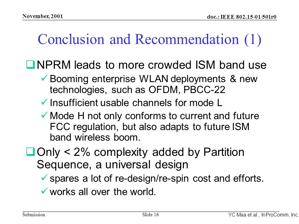 Integrated Programmable Communications, Inc. November, 2001 doc.: IEEE 802.15-01/501r0 Submission Slide 16 YC Maa et al., InProComm, Inc. Conclusion a