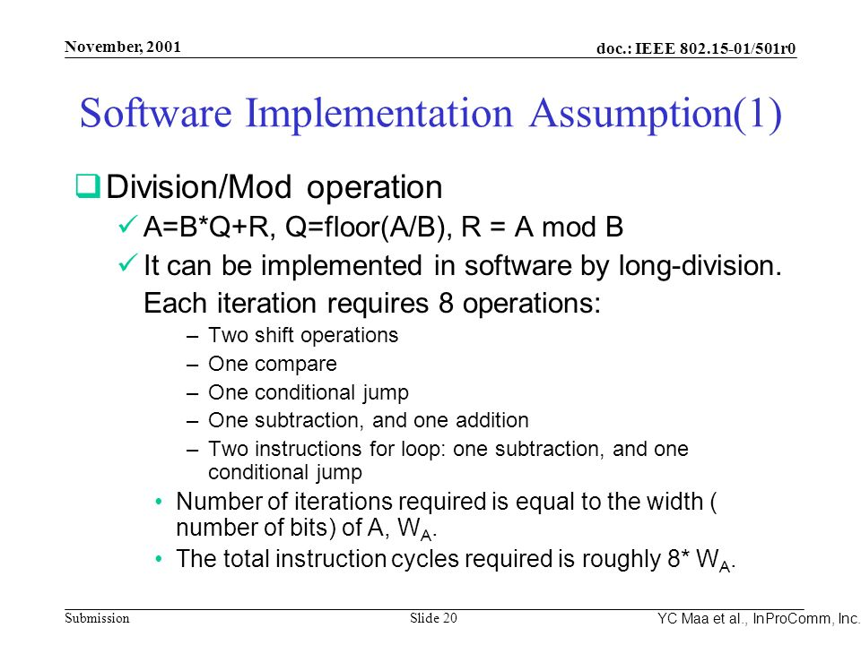 Integrated Programmable Communications, Inc. November, 2001 doc.: IEEE 802.15-01/501r0 Submission Slide 20 YC Maa et al., InProComm, Inc. Software Imp
