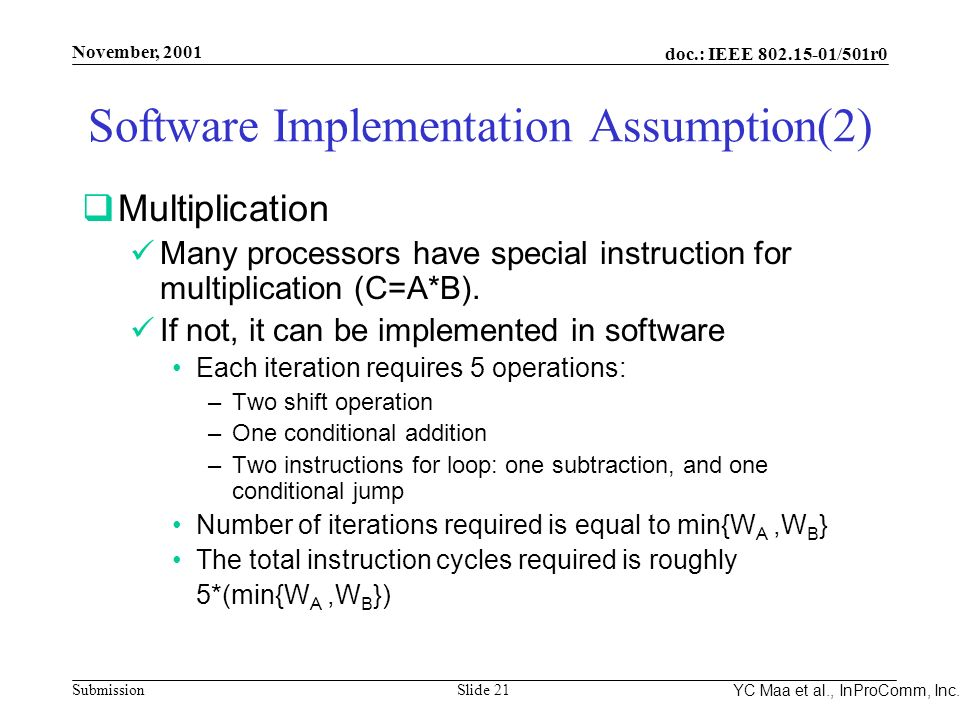 Integrated Programmable Communications, Inc. November, 2001 doc.: IEEE 802.15-01/501r0 Submission Slide 21 YC Maa et al., InProComm, Inc. Software Imp
