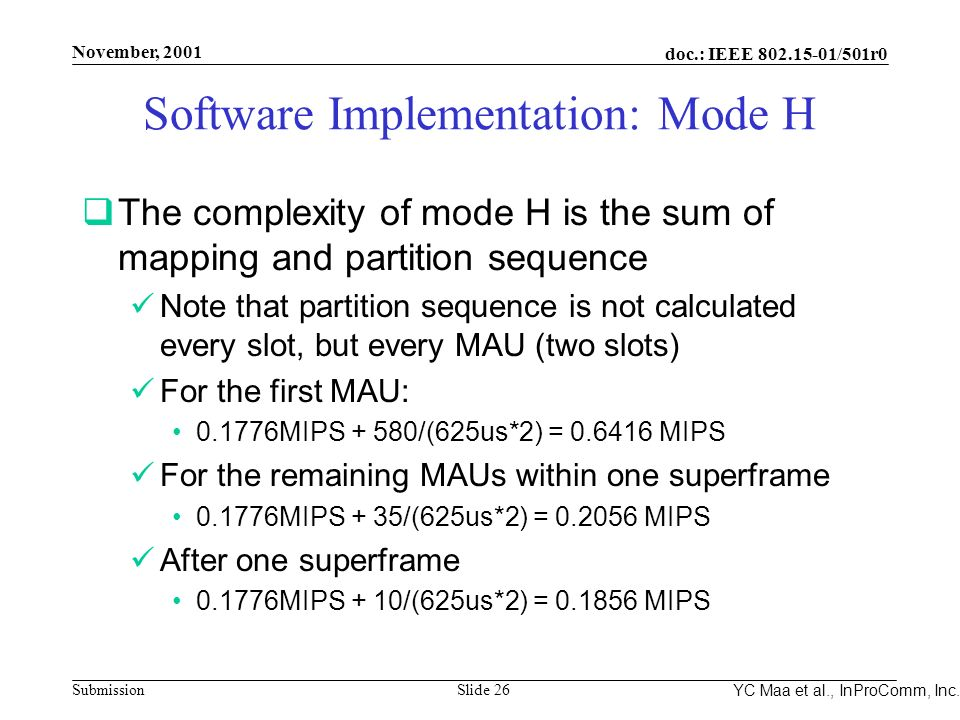 Integrated Programmable Communications, Inc. November, 2001 doc.: IEEE 802.15-01/501r0 Submission Slide 26 YC Maa et al., InProComm, Inc. Software Imp