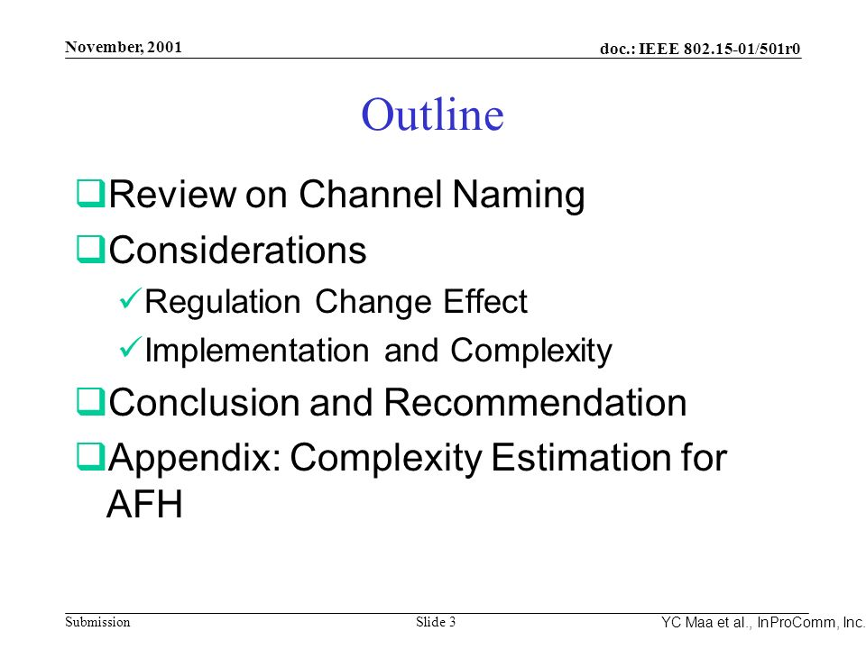 November, 2001 doc.: IEEE 802.15-01/501r0 Submission Slide 3 YC Maa et al., InProComm, Inc. Outline Review on Channel Naming Considerations Regulation
