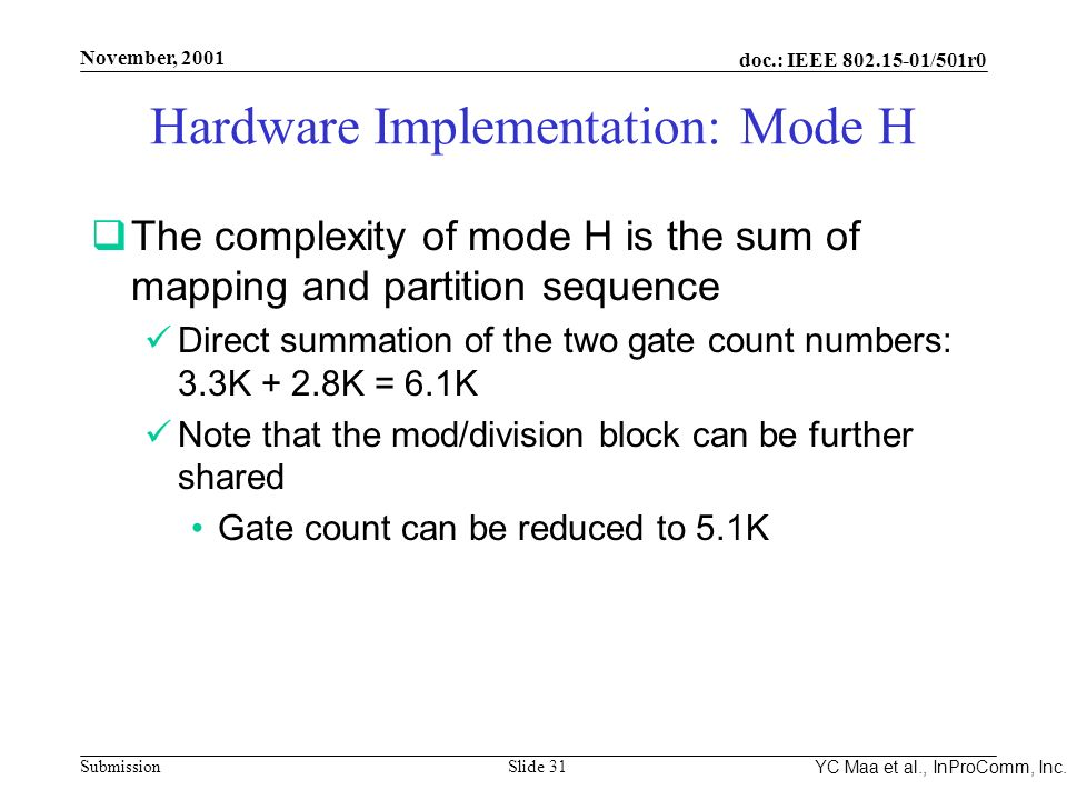 Integrated Programmable Communications, Inc. November, 2001 doc.: IEEE 802.15-01/501r0 Submission Slide 31 YC Maa et al., InProComm, Inc. Hardware Imp