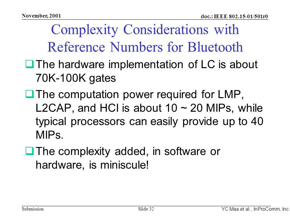 Integrated Programmable Communications, Inc. November, 2001 doc.: IEEE 802.15-01/501r0 Submission Slide 32 YC Maa et al., InProComm, Inc. Complexity C