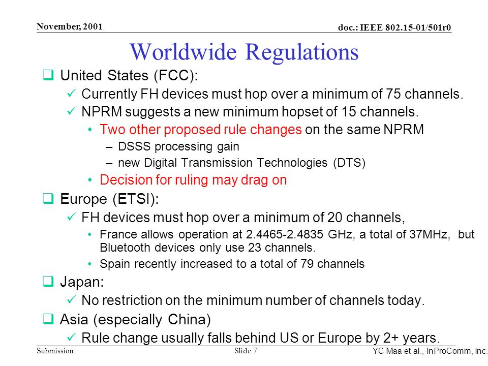 Integrated Programmable Communications, Inc. November, 2001 doc.: IEEE 802.15-01/501r0 Submission Slide 7 YC Maa et al., InProComm, Inc. Worldwide Reg