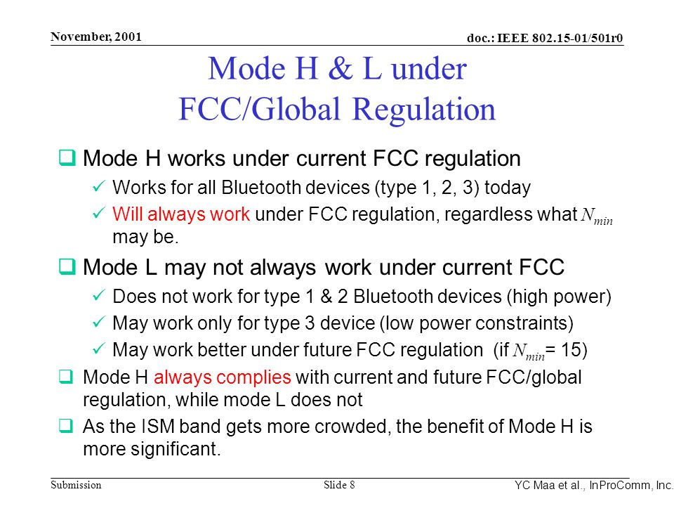 Integrated Programmable Communications, Inc. November, 2001 doc.: IEEE 802.15-01/501r0 Submission Slide 8 YC Maa et al., InProComm, Inc. Mode H & L un