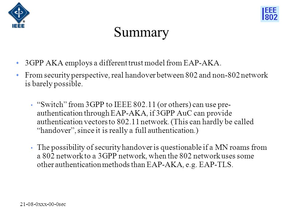 xxx-00-0sec Summary 3GPP AKA employs a different trust model from EAP-AKA.