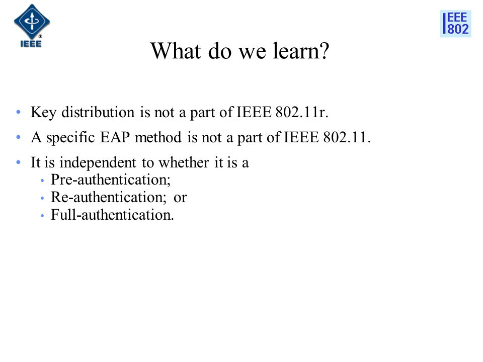 What do we learn.Key distribution is not a part of IEEE 802.11r.
